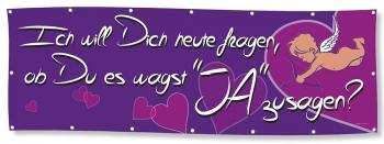 Banner Werbebanner - Ich will Dich heute fragen ... JA zu sagen - 3x1m - Spannband - 309982