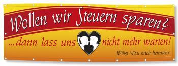 Banner Werbebanner - Wollen wir Steuern sparen - 3x1m - Spannband für Ihren Werbeauftritt / Bedruckt mit Ihrem Motiv - 309983