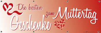Banner Werbebanner - Die besten Geschenke zum Muttertag - 3x1m - Spannband für Ihren Werbeauftritt / Bedruckt mit Ihrem Motiv - 309987