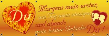 Banner Werbebanner - Du Morgens mein erster ... letzter Gedanke - 3x1m - Spannband für Ihren Werbeauftritt / Bedruckt mit Ihrem Motiv -309994