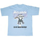 T-Shirt unisex mit Aufdruck - HALTE DURCH - ES IST BALD FREITAG - 09478 - Gr. S-XXL
