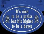 Aufkleber - It´s nice to be a preiss but it is higher to be a bayer - 301448 - Gr. ca. 17,4 x 11,8 cm