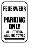 Park-Schild - Feuerwehr Parking only - 303056 - Gr. ca. 28,5 x 42,5 cm