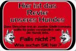 Humorvolles Schild - Hier ist das Revier unseres Hundes - Gr. 30 X 20 cm - 308247