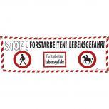 Banner Werbebanner - Stop  Forstarbeiten  Lebensgefahr - 3x1m - Spannband für Ihren Werbeauftritt / Bedruckt mit Ihrem Motiv - 309938