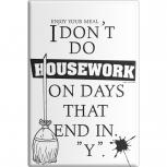 KÜCHENMAGNET - DON´T KNOW HOUSEWORK - Gr. ca. 8 x 5,5 cm  - 38917 - Magnet