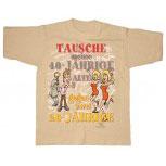 T-Shirt mit Print - TAUSCHE 40-JÄHRIGE ALTE GEGEN ZWEI 20-JÄHRIGE - 09447 beige - Gr. S-XXL