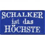 AUFNÄHER - SCHALKER ist das HÖCHSTE - 00559 - Gr. ca. 10 x 6 cm - Patches Stick Applikation