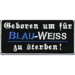 AUFNÄHER - Aufbügler - Geboren um für ....... - 00560 - Gr. ca. 11,5 x 5,5 cm - Patches Stick Applikation