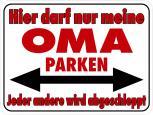 Hinweisschilld - Parkschild - Hier darf nur meine Oma Parken - Gr. ca. 40x30cm - 308822/2