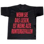 T-Shirt unisex mit Aufdruck - WENN SIE DAS LESEN, IST MEINE ALTE RUNTERGEFALLEN - 09505 - Gr. S - XXL