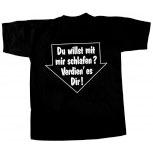 T-Shirt unisex mit Aufdruck - DU WILLST MIT MIR SCHLAFEN - 09462 - Gr. S-XXL