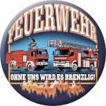Magnetbutton - Feuerwehr - Ohne uns wirds brenzlig - 16444 - Gr. ca. 5,7 cm