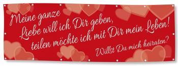 Hochzeitsbanner Banner Werbebanner - Meine ganz Liebe ... Willst Du mich heiraten - 3x1m - Spannband - 309981