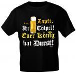 T-Shirt mit Print - Zapft Ihr Tölpel Euer König hat Durst - 10780 schwarz - Gr. S