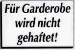 Schild mit Hinweis - Für Garderobe wird nicht gehaftet - Gr. 14,5 x 9,5 cm - 308151