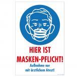 Warnschild - Hier ist Masken-Pflicht Außnahme nur mit ärztlichem Atest - Gr. ca. 30 x 20 cm - 309899