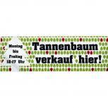 Spannband Banner Werbebanner Tannenbaum Verkauf Montag bis Freitag 12-17h - Gr. 3x1m 309926/1