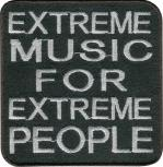 Aufnäher - Extrem Music for... - 06138 - Gr. ca. 8 x 8 cm - Patches Stick Applikation
